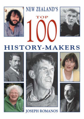 New Zealand's Top 100 History-Makers by Joseph Romanos image