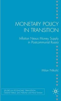 Monetary Policy in Transition by M. Nikolic