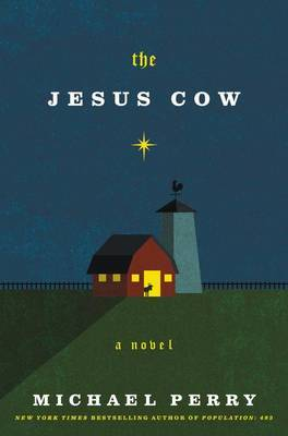 The Jesus Cow by Michael Perry image