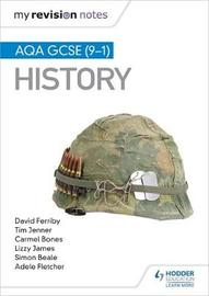 My Revision Notes: AQA GCSE (9-1) History by Tim Jenner image