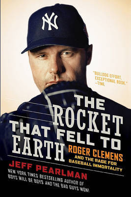 The Rocket That Fell to Earth by Jeff Pearlman
