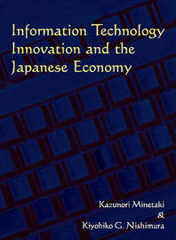 Information Technology Innovation and the Japanese Economy by Kiyohiko Nishimura