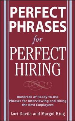 Perfect Phrases for Perfect Hiring by Lori Davila