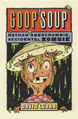 Goop Soup by David Lubar image