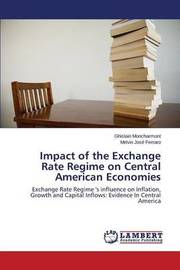 Impact of the Exchange Rate Regime on Central American Economies by Moncharmont Ghislain