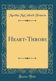 Heart-Throbs (Classic Reprint) by Martha McCulloch Francis image