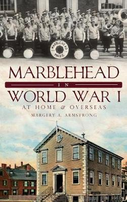 Marblehead in World War I by Margery A Armstrong image