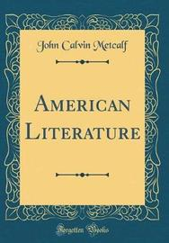 American Literature (Classic Reprint) by John Calvin Metcalf image