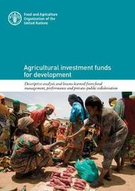 Agricultural Investment Funds for Development by Food and Agriculture Organization of the United Nations image