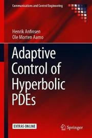 Adaptive Control of Hyperbolic PDEs by Henrik Anfinsen
