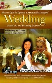 How to Open and Operate a Financially Successful Wedding Consultant and Planning Business by John N Peragine, Jr
