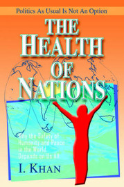The Health of Nations: Why the Safety of Humanity and Peace in the World Depends on Us All image