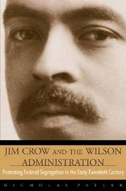 Jim Crow & The Wilson Admin by Nicholas Patler image