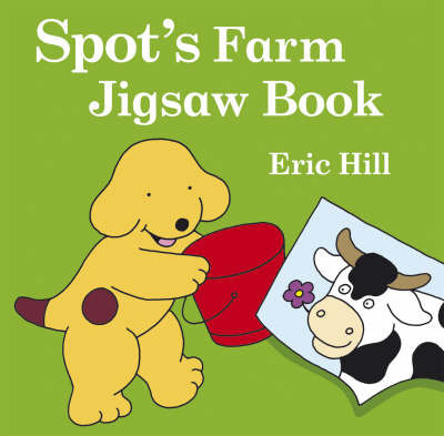 Spot's Farm Jigsaw Book by Eric Hill
