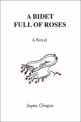 A Bidet Full of Roses by Jayen Chapin