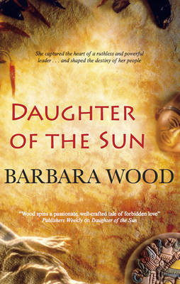Daughter of the Sun by Barbara Wood