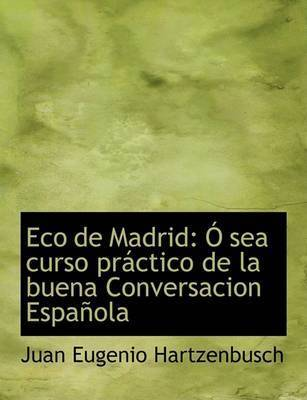 Eco de Madrid by Juan Eugenio Hartzenbusch