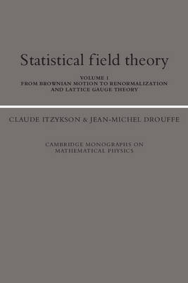 Statistical Field Theory: Volume 1, from Brownian Motion to Renormalization and Lattice Gauge Theory: v.1 by Claude Itzykson