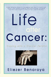 Life After Cancer: Coping with a Cancer Verdict by Eliezer Benaroya