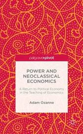 Power and Neoclassical Economics by Adam Ozanne