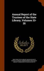 Annual Report of the Trustees of the State Library, Volumes 33-35 image