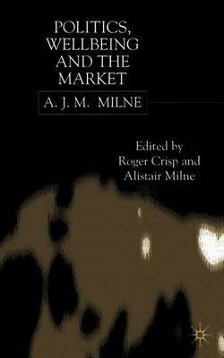 Politics, Well-being and the Market by A.J.M. Milne image