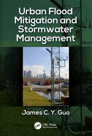 Urban Flood Mitigation and Stormwater Management by James C Y Guo