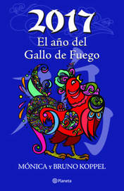 2017 El Aao del Gallo de Fuego by Monica Koppel
