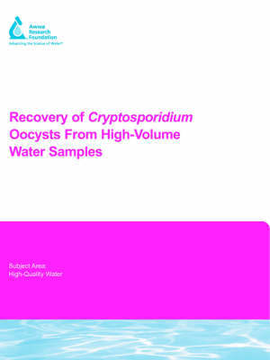 Recovery of Cryptosporidium Oocysts From High-Volume Water Samples by J Clancy