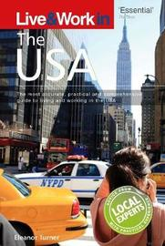 Live & Work in the USA by Eleanor Turner