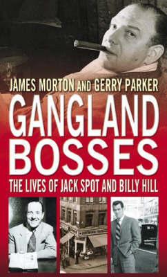 Gangland Bosses by James Morton