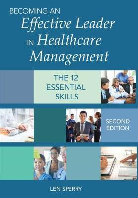 Becoming an Effective Leader in Healthcare Management by Len Sperry image
