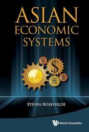 Asian Economic Systems by Steven Rosefielde