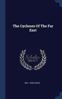 The Cyclones of the Far East by Rev Jose Algue
