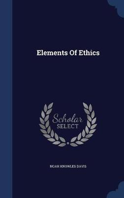 Elements of Ethics by Noah Knowles Davis image