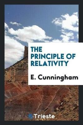 The Principle of Relativity by E. Cunningham