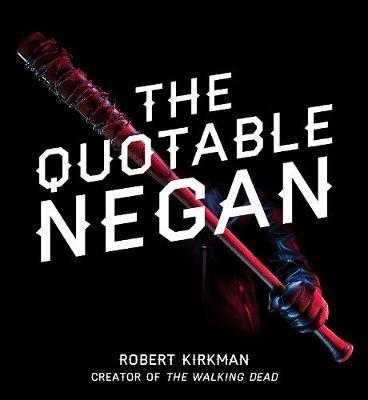 The Quotable Negan by Robert Kirkman image