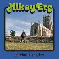 Waxbuilt Castles by Mikey Erg