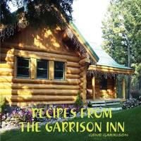 Recipes from the Garrison Inn by Gene, Garrison