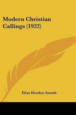 Modern Christian Callings (1922) by Elias Hershey Sneath image