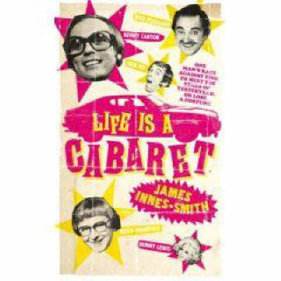 Life is a Cabaret by James Innes-Smith