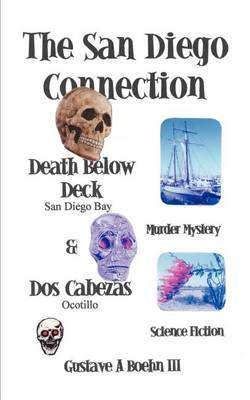 The San Diego Connection by Gustave A. Boehn III