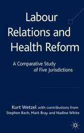 Labour Relations and Health Reform by K. Wetzel image