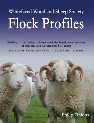 Whitefaced Woodland Sheep Society Flock Profiles by Philip Onions