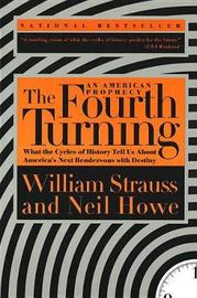 The Fourth Turning: an American Prophecy by William Strauss