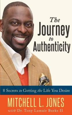 The Journey to Authenticity by Mitchell L Jones