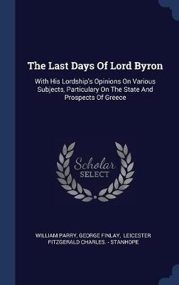 The Last Days of Lord Byron by William Parry