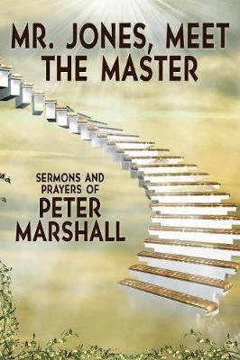 Mr. Jones, Meet the Master by Peter Marshall