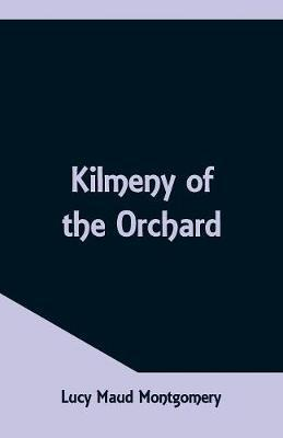 Kilmeny of the Orchard by Lucy Maud Montgomery image