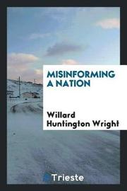 Misinforming a Nation by Willard Wright image